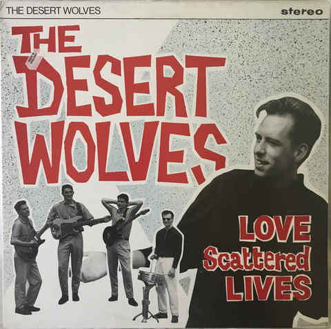 DESERT WOLVES, THE - LOVE SCATTERED LIVES 7""