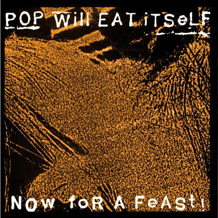 POP WILL EAT ITSELF - NOW FOR A FEAST LP