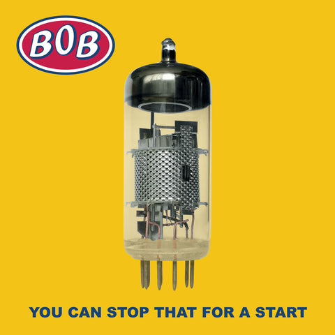 BOB - YOU CAN STOP THAT FOR A START LP * PRE ORDER*