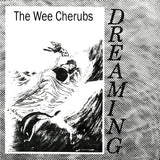 WEE CHERUBS, THE - DREAMING 7""
