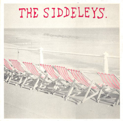 SIDDELEYS, THE - SUNSHINE THUGGERY 7""