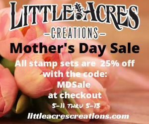 Little Acres Creations Mother's Day Sale!