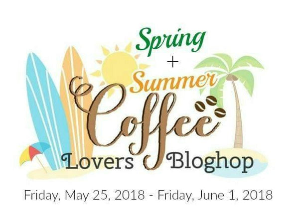 2018 Spring/Summer Coffee Lovers Blog Hop