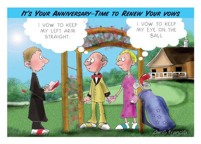 It's your anniversary - Time to Renew Your vows I vow to keep my left arm straight. I vow to keep my eye on the ball