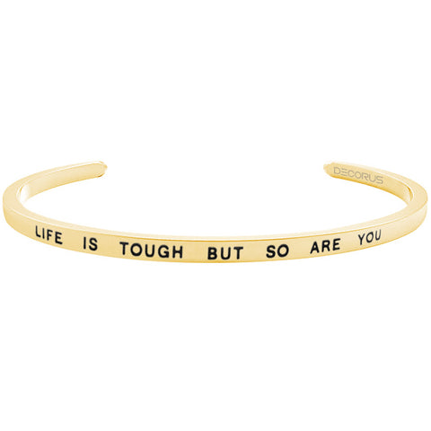 LIFE IS TOUGH BUT SO ARE YOU - Decorus Collection