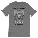 Taxation is Theft Short-Sleeve Unisex T-Shirt