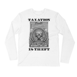Taxation is Theft Long Sleeve Fitted Crew