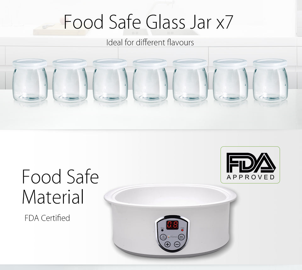 Flora Yogurt Maker Yoghurt Maker 7 Glass Jars Automatic & Rice Wine Machine FDA Food Safe Glass Jar x7 Ideal for different flavours Food Safe?? Material FDA Certified approved