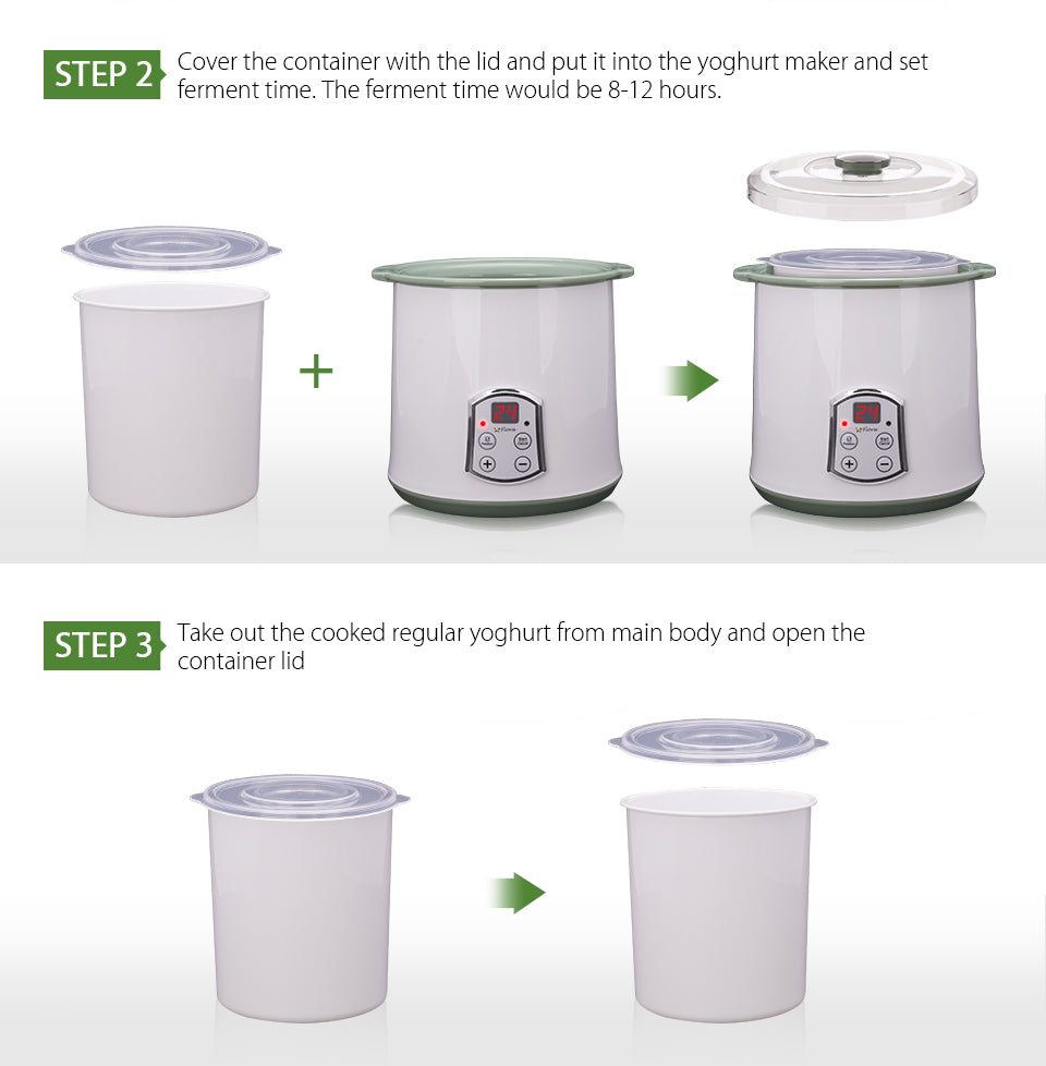 2018 Flora Greek Yogurt / Yoghurt Maker Automatic / Rice Wine Machine 2L FDA APP 2018 Make Greek Yoghurt at Home step 1 Put milk (fresh milk/pure milk/milk powder/soy-bean milk) into the container?? and mix with ferment step 2 Cover the container with the lid and put it into the yoghurt maker and set ferment time. The ferment time would be 8-12 hours