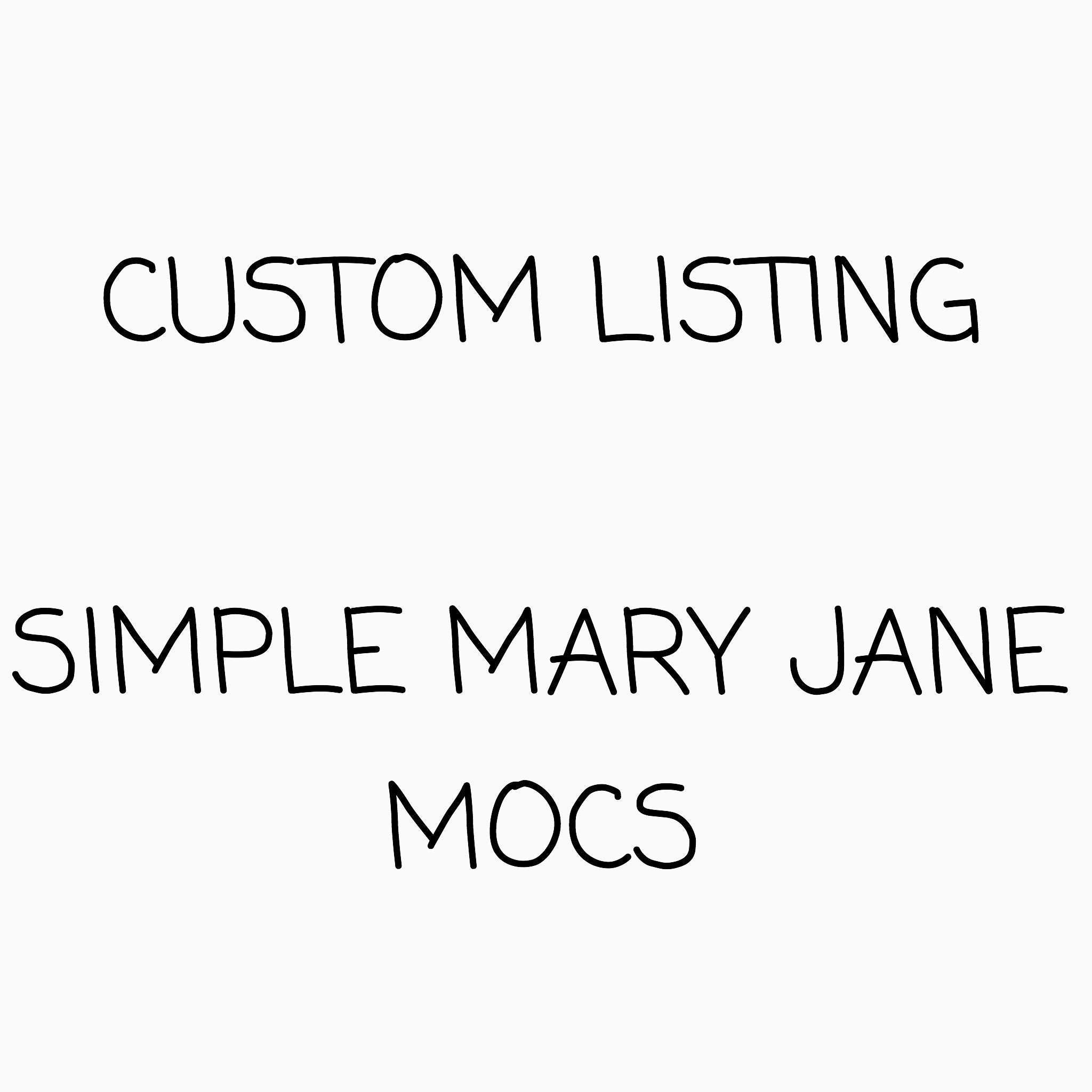 CUSTOM LISTING - Simple Mary Jane Mocs - Posh Panda