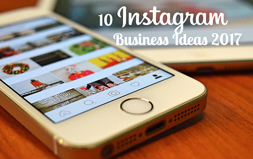 10 Top Instagram Business Ideas for 2017 to promote your hustle