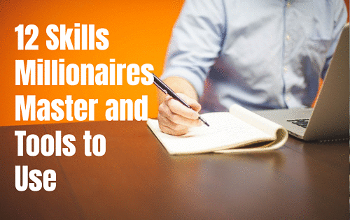 Top skills to help build wealth and become a Millionaire