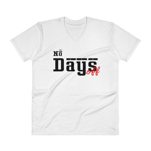No Days Off V-Neck T-Shirt - WHGHOLLYWOOD
