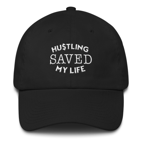 Hustling Saved My Life Dad Hat - WHGHOLLYWOOD