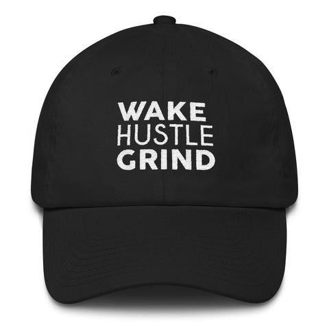 Wake Hustle Grind Dad Hat - WHGHOLLYWOOD