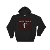 Don't Sleep on Me Wake Hustle Grind Hooded Sweatshirt - WHGHOLLYWOOD