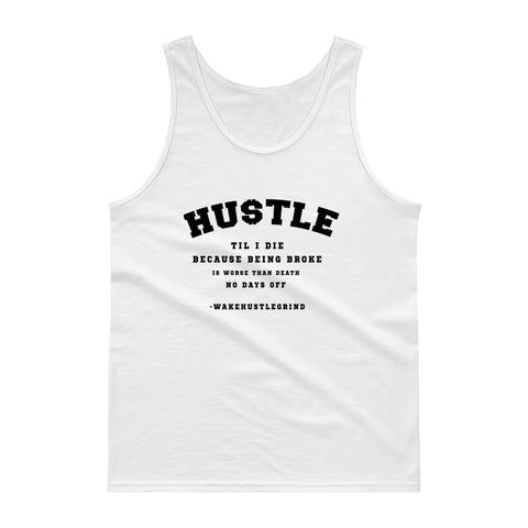 Hustle Til I Die Tank top - WHGHOLLYWOOD