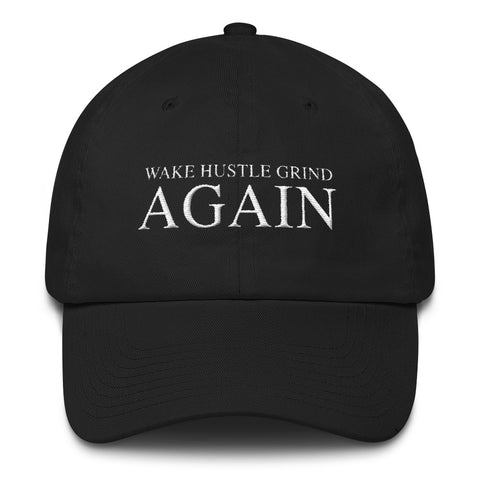 Wake Hustle Grind Again Dad Hat - WHGHOLLYWOOD