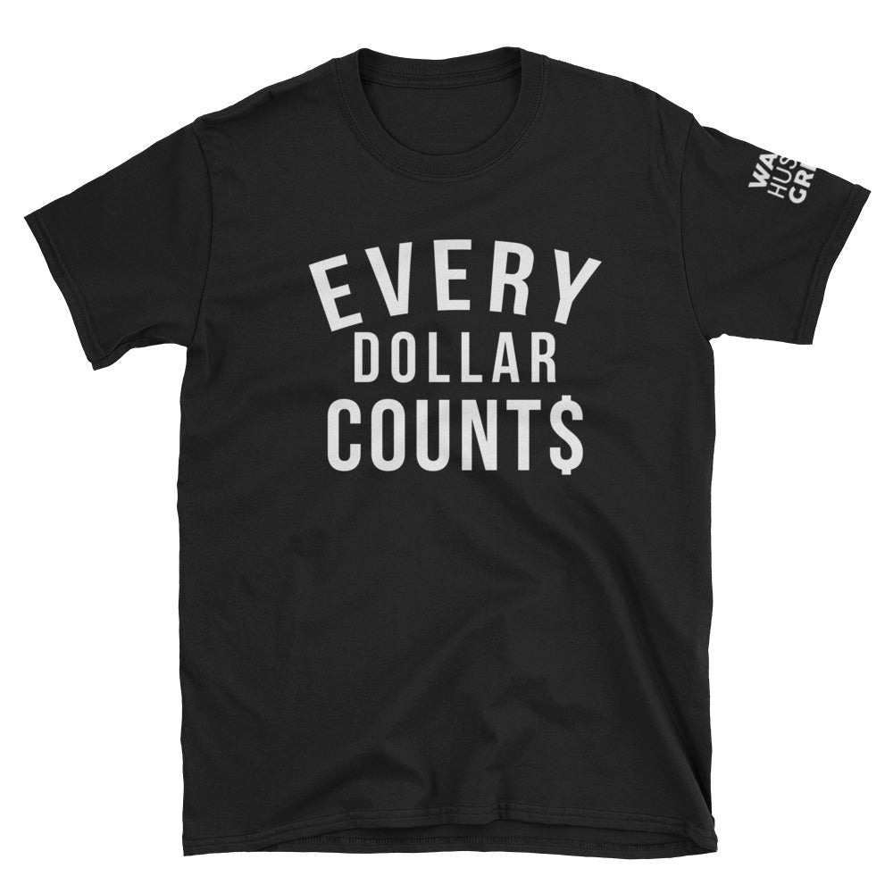 Every Dollar Counts T-Shirt - WHGHOLLYWOOD
