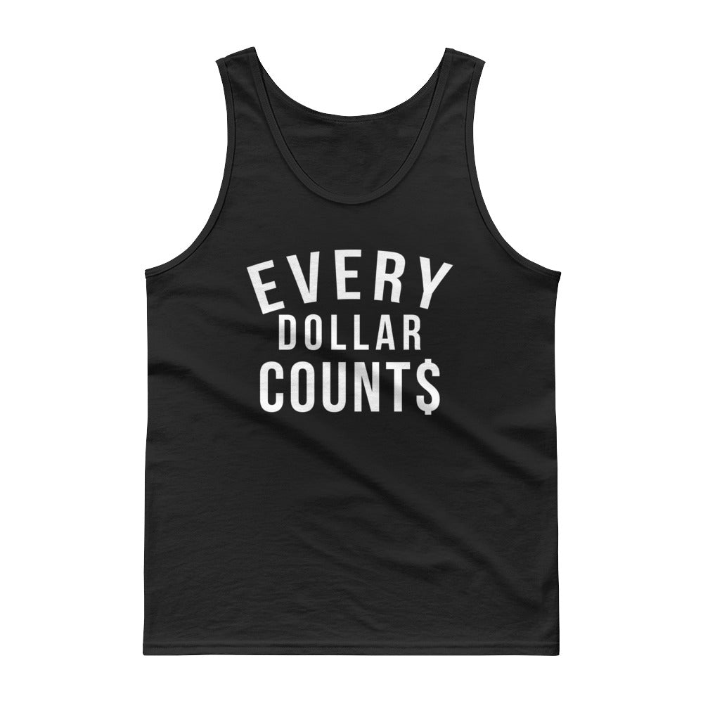 Every Dollar Counts Tank top - WHGHOLLYWOOD