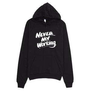 Never Not Working Hoodie - WHGHOLLYWOOD