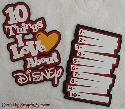 10 THINGS I LOVE ABOUT DISNEY Premade Paper Piece for Scrapbook Pages - SSFFDeb