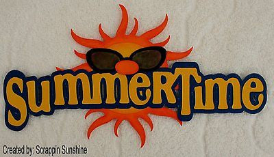 SUMMERTIME - SUMMER TIME - Premade Scrapbook Paper Piecing TITLE - SSFFDeb