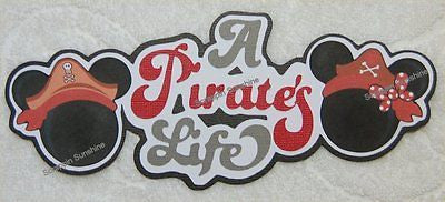 DISNEY CRUISE - A PIRATES LIFE Die Cut Title Scrapbook Paper Piece