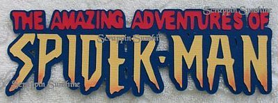 ISLANDS OF ADVENTURE - SPIDERMAN RIDE -  Scrapbook Die Cut Title - SSFFDeb