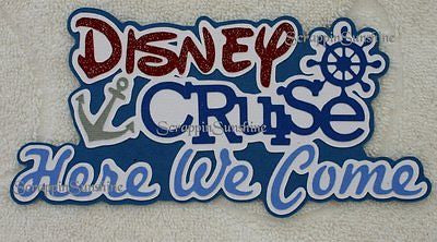 DISNEY CRUISE Here We Come - Die Cut Title
