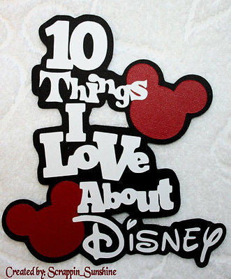 10 THINGS I LOVE ABOUT DISNEY Die Cut Title