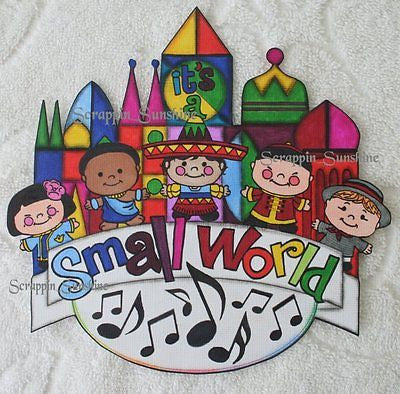 DISNEY It's a Small World - Printed Scrapbook Page Printed Paper Piece