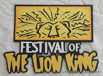 DISNEY FESTIVAL OF THE LION KING - Die Cut Title Scrapbook Page Paper Piece