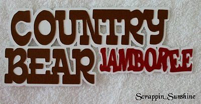 COUNTRY BEAR JAMBOREE Disney Scrapbook Die Cut Title