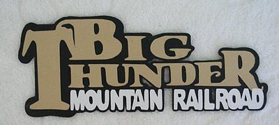 DISNEY BIG THUNDER MOUNTAIN RAILROAD Die Cut Title