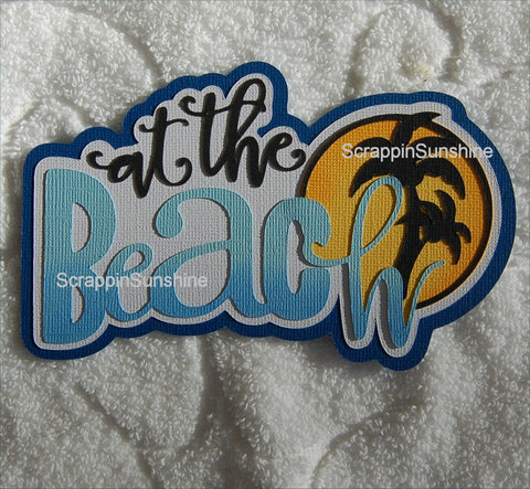 AT THE BEACH - SUMMER - Die Cut Title for Scrapbook Page