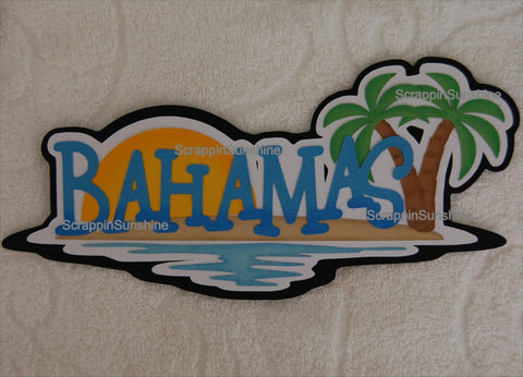 Bahamas - Cruise - Vacation Scrapbook Die Cut Title