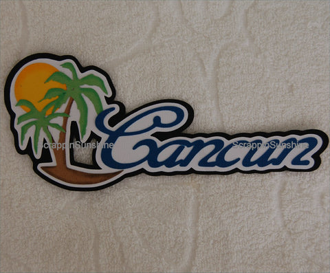 CANCUN Disney Cruise Travel Die Cut Title Scrapbook Page Paper Piece