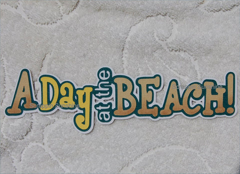 A DAY AT THE BEACH Summer - Scrapbook Die Cut Title