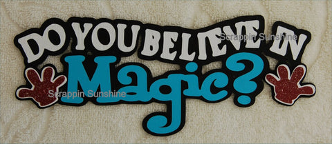 DISNEY DO YOU BELIEVE IN MAGIC Scrapbook Die Cut Title