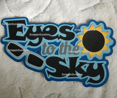 Total Eclipse Eyes to the Sky Die Cut Title for Scrapbook Page