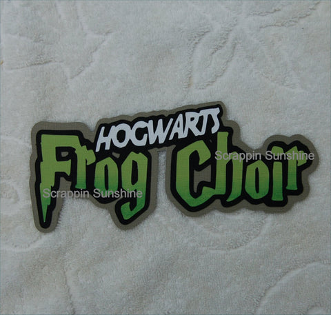 Frog Choir - Harry Potter Universal Studios Die Cut Title for Scrapbook Pages