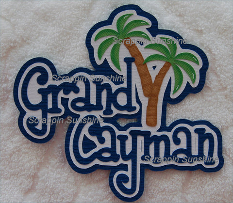 Grand Cayman w/ Palm Trees - Cruise Vacation Scrapbook Die Cut Title