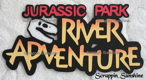 ISLANDS OF ADVENTURE - JURASSIC PARK River Ride Scrapbook Die Cut Title SSFFDeb