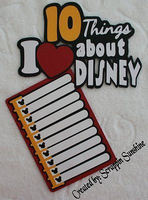 10 THINGS I LOVE ABOUT DISNEY Die Cut Title and Paper Piece for Scrapbook Pages
