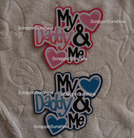 My Daddy & Me Die Cut Title - Your Choice - Boy or Girl