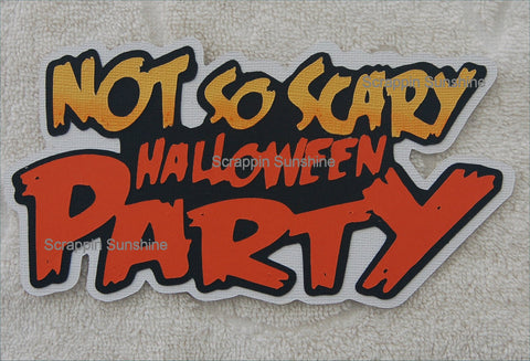 DISNEY NOT SO SCARY HALLOWEEN PARTY Scrapbook Die Cut Title