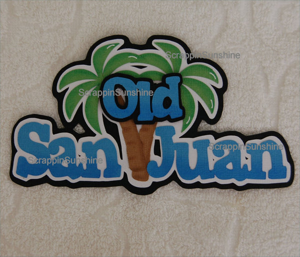 OLD SAN JUAN Puerto Rico Disney Cruise Travel Die Cut Title Scrapbook Page Paper Piece