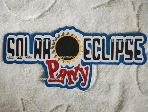 SOLAR ECLIPSE PARTY Die Cut Title for Scrapbook Page