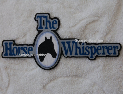 The Horse Whisperer Die Cut Title for Scrapbook Page